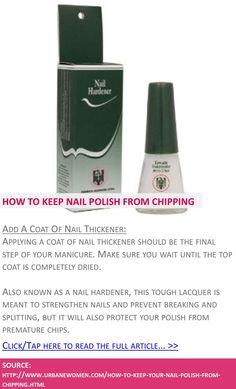 How to keep your nail polish from chipping - Add a coat of nail thickener - Click to read full article: http://www.urbanewomen.com/how-to-keep-your-nail-polish-from-chipping.html