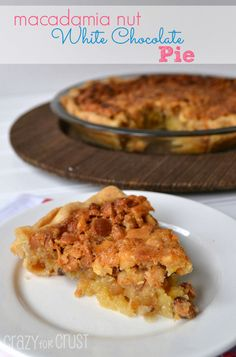 Macadamia Nut White Chocolate Pie | crazyforcrust.com | #pie #macadamia