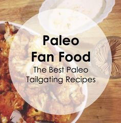 Paleo Pointers: The Best Tailgating Recipes