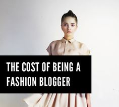 What's the cost of being a fashion blogger? You'd be surprised!