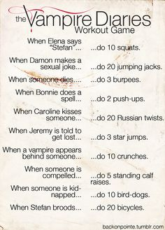 The Vampire Diaries: Workout Game edition! @Bekah Heightman @Kelsey Whitehead @Courtney Robinson (: ahhhh!!!!! TVD marathon anyone?!