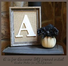 'A' is for Awesome DIY Framed Initial- Definitely could do this with Phoomph!