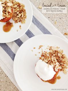 caramelized peaches + cream with toasted crumble
