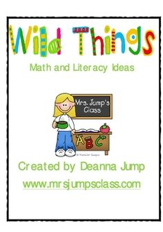 The activities in this packet are based on the book, Where the Wild Things Are by Maurice Sendak. The activities incorporate literacy and math. Included in this packet are directions for the activities, pictures and patterns. by Deanna Jump   www.mrsjumpsclass.blogspot.com for more great ideas.