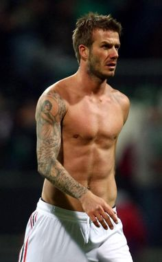 Beckham!! soccer players should just play with their shirts off
