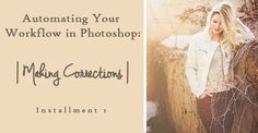 Automating Your Workflow in Photoshop | Making Corrections - JL Photography | Photography Business Blog | Free Lightroom Templates