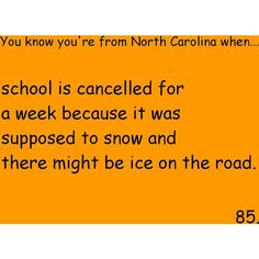 You know you're from North Carolina when... I am fine with it though!