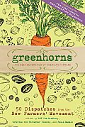 Greenhorns by Zoe Ida Bradbury: Meet America's New Farmers. Resourceful and hard-working, Greenhorns are passionate about improving the food we eat through sustainable and humane farming practices. Their inspirational stories speak to the challenges and rewards of earning a living off the land, embracing risks, and feeding local communities---all while...