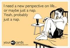 just need a nap. Right. Now...