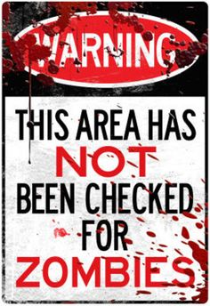 HAS NOT been checked for ZOMBIES