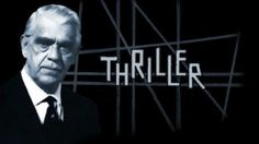 """""""Thriller"""" turned classic pulp stories into terrifying television"""