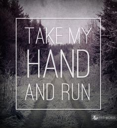 #Type #Typography #Typo #Art #Words #Print #Graphic #Design #Positive #Message #Motivation #Inspiration #Positivity #Motivation #Love #Cute #Script #Writing #Quote #Saying #Five #Words #FiveWords #Take #My #Hand #And #Run