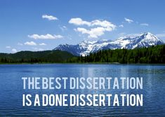 The best dissertation is a done dissertation. #phd #dissertation