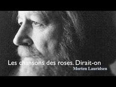 Les chansons des roses  Dirait-on. Morten Lauridsen