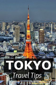 Travel Tips - Things to see and do in Tokyo, Japan