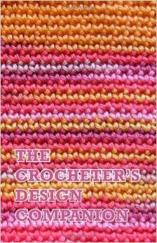 The Crocheter's Design Companion: A Complete Notebook for Tracking Your #Crochet Designs and Projects by Phyllis Serbes
