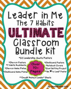 Leader in Me, The 7 Habits- ULTIMATE Classroom Bundle Kit. Over 70+ pages and 10 different products. Includes chevron posters, chalkboard posters, two types of name plates, bookmarks, 20 motivational posters, goal setting project, leader recognition forms, leader notebook covers, and more! ($)