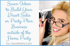 Seven Ideas to Build Your Direct Sales or Party Plan Business outside of the Home Party