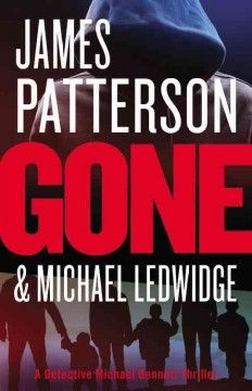 Gone by James Patterson and Michael Ledwidge. Click the cover image to check out or request the bestsellers kindle.