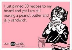 Pinterest and those Recipes LOL