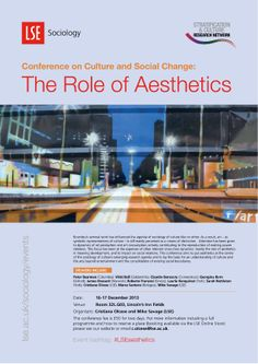 Conference: 'Culture and Social Change: The role of aesthetics',16 and 17 December 2013. decemb 2013, event poster, sociolog public, social chang, public event, 17 decemb, lse sociolog