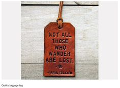 Not All Those Who Wander Are Lost    #quotes #travel