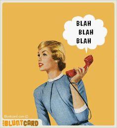 blahblah, friends, laugh, divorce humor quotes, giggl, funni, blah blah, blunt cards, bluntcardcom humor