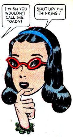 """Shut up, I'm thinking""! Funny Vintage Comic Book Art."