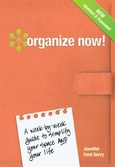 Organize Now!: A Week-by-Week Guide to Simplify Your Space and Your Life:Amazon:Kindle Store
