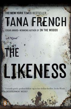 """""""The Likeness,"""" Tana French"""