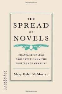 The spread of novels [electronic resource] : translation and prose fiction in the eighteenth century / Mary Helen McMurran