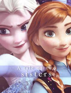 Elsa and Anna of Arendelle -- Frozen