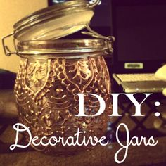 All Things with Love: DIY Decorative Jars  Puffy paint design and metallic spray paint over