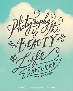 Photography inspiring quote - Photography is the beauty of life captured