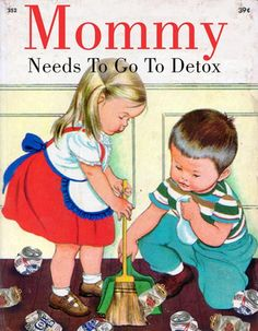 Mommy Needs To Go To Detox. Bad Little Childrens Books