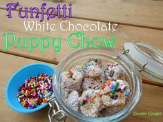 Funfetti White Chocolate Puppy Chow (make sure candies are gluten free)