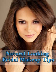 Natural Looking Bridal Makeup Tips...this will be great for Adrianna's wedding.