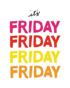 Got to get down on Friday everybody's looking forward too the weekend weekend!!!<3