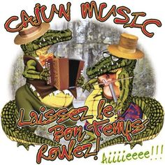 Cajun music...