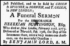 """A 1773 newspaper ad for the sale of the funeral sermon for Hezekiah Huntington, published in the Connecticut Gazette (New London, Connecticut), 14 May 1773. Read more on the GenealogyBank blog: """"Funeral Sermons: How to Research Funeral Records for Genealogy."""" http://blog.genealogybank.com/funeral-sermons-how-to-research-funeral-records-for-genealogy.html"""