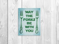 Kitchen Art Print, Funny Star Wars, Fork Quote 8 x 10 on Etsy, $16.00