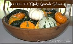 How to Make Gourds Shine by VirginiaSweetPea.com