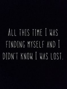 Avicii - Wake me up - all this time I was finding myself and I didn't know I was lost. #lyrics