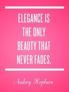 Elegance is the only beauty that never fades. - style - classic - lifestyle - luxury - elegance - vintage - classy - elegant