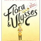 Flora & Ulysses by Kate DiCamillo Gr 4-6 What do you suppose happens when a squirrel gets sucked into a vacuum cleaner? He gets super powers, of course! Then he becomes best friends with Flora, the girl who rescued him. But will his newfound abilities be enough to save him from his arch-nemesis (who also happens to be Flora's mother)?—Lauren Strohecker, McKinley Elementary School, PA #sljbookhook