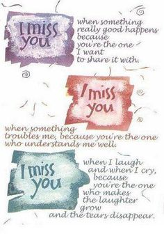 I miss you when...I miss you every minute of everyday!