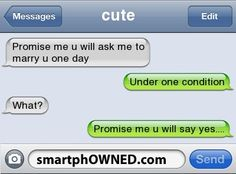 Romantic Text Messages - cute <3promise me u will ask me to marry u one dayunder one condition what?promise me u will say yes.... Adorable Texts, Sweet, Cute Text Messages, Cute Texts Messages, Funny Texts To Boyfriend, Text Messages Cute, Romantic Texts, Romant Text, Romantic Text Messages