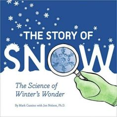 {The Story of Snow: The Science of Winter's Wonder by Mark Cassino} Book recommendations + 3D snowflake Craft