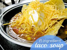 5 Ingredient Taco Soup: * 1 can of corn, undrained * 1 can diced tomatoes, undrained * 1 can of beans, undrained {can be black beans, kidney beans…whatever} * 1 package of taco seasoning * 1 lb ground lean hamburger meat, browned.... I don't make it quite this way (more beans, no meat), but I love taco soup!