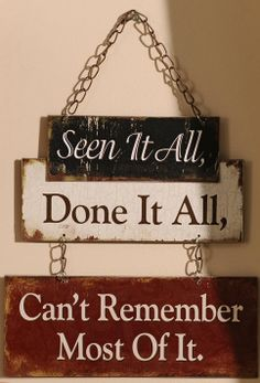 'Seen It All' Wall Sign